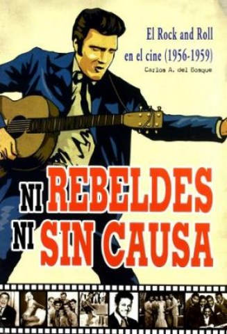 Ni-rebeldes-ni-sin-causa-El-Rock-and-Roll-en-el-cine-(1956-1959)-9788415191179