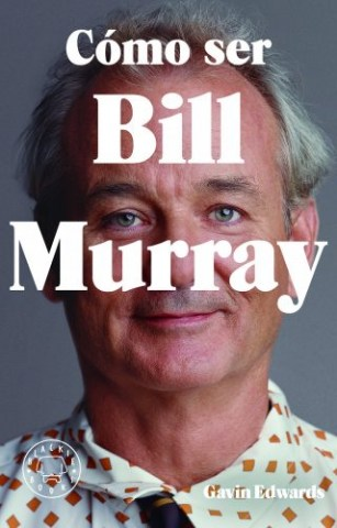 Como-ser-Bill-Murray-9788416290710