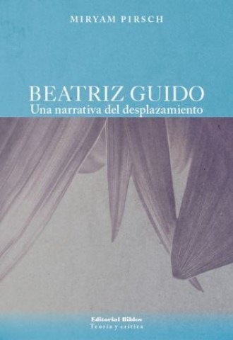 Beatriz-Guido-Una-narrativa-del-desplazamiento-9789876911474